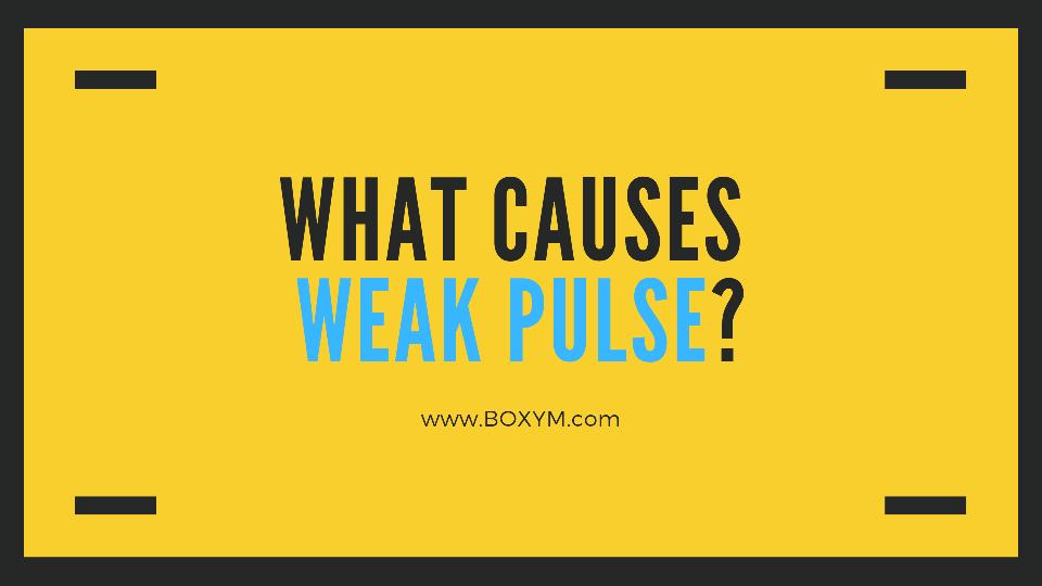 What Causes Weak Pulse?