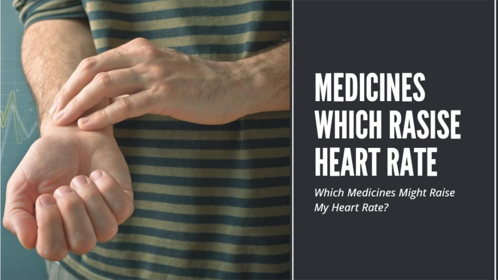 Which Medicines Might Raise My Heart Rate?