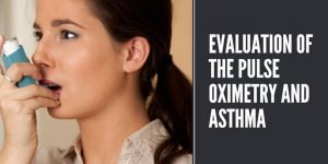 Evaluation of the pulse oximetry and asthma