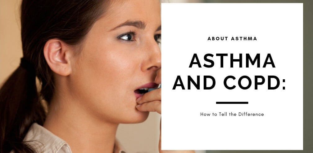 Asthma and COPD: How to Tell the Difference