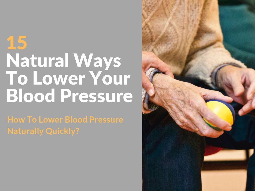15 Natural Ways To Lower Your Blood Pressure