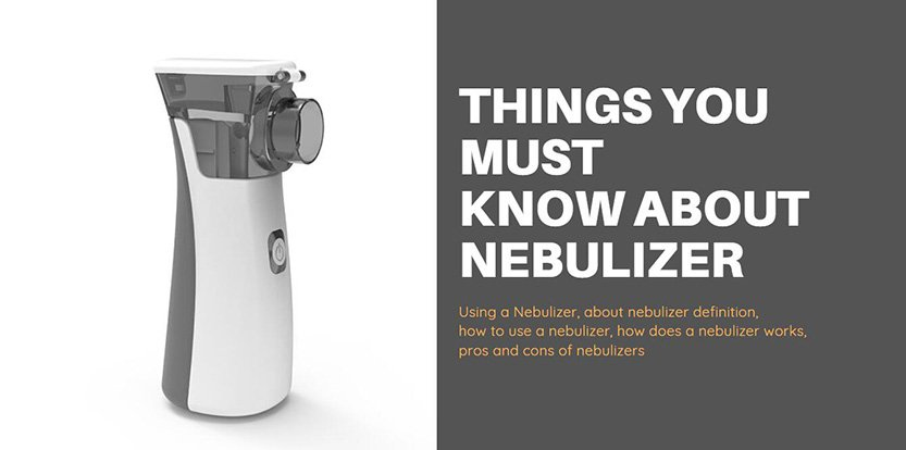 Things You Must Know About Nebulizer