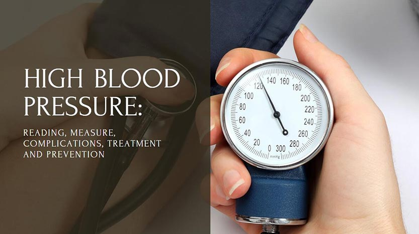 High Blood Pressure: reading, measure, complications, treatment and prevention