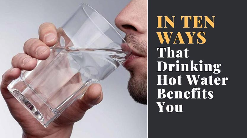 10 Ways That Drinking Hot Water May Benefit You