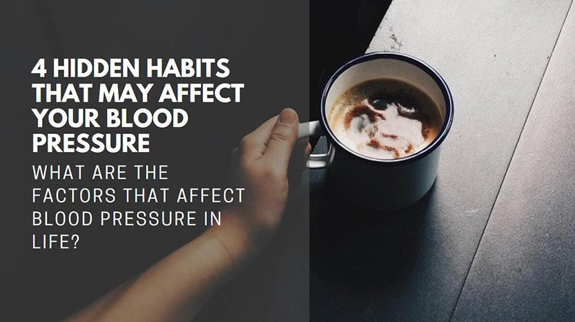 4 Hidden Habits That May Affect Your Blood Pressure
